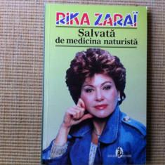 Rika Zarai Salvata de medicina naturista sanatate hobby carte ghid tratamente - Carte Medicina alternativa