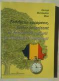 G.DINA-FONDURI EUROPENE, FACTOR FAVORIZANT AL DEZVOLTARII CULTURII SI CIV. ROM.