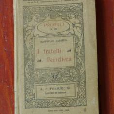 Carte L. Italiana - I fratelli Bandiera de Raffaello Barbiera / 1912 - 78 pagini - Carte in italiana