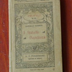 Carte L. Italiana - I fratelli Bandiera de Raffaello Barbiera / 1912 - 78 pagini - Carte in italiana