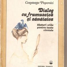 (C6143) DIALOG CU FRUMUSETEA SI SANATATEA DE CONSTANTA POPOVICI, Alta editura