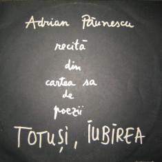Adrian Paunescu recita din cartea sa de poezii Totusi Iubirea, vinil - Muzica Folk Altele