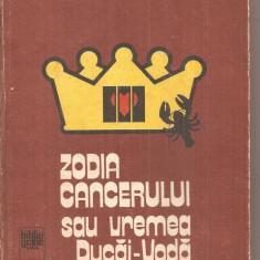 (C6133) ZODIA CANCERULUI SAU VREMEA DUCAI-VODA DE MIHAIL SADOVEANU - Roman, Anul publicarii: 1983
