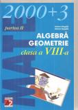 (C6136) ALGEBRA, GEOMETRIE, CLASA A VIII-A  DE ANTON NEGRILA, PARTEA II, 2000+3, Alta editura