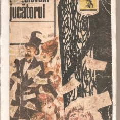 (C6117) JUCATORUL DE DOSTOIEVSKI - Roman, Anul publicarii: 1991