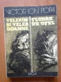 n3 Victor Ion Popa - Velerim si Veler Doamne / Floare de otel