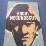 PETRU VINTILA - EROUL NECUNOSCUT - Carte de povesti