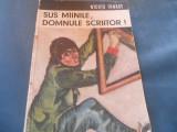 NICUTA TANASE - SUS MAINILE. DOMNULE SCRIITOR!