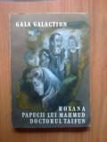 n3 Roxana, Papucii lui Mahmud, Doctorul Taifun - Gala Galaction