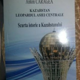Anton Caragea KAZAHSTAN SCURTA ISTORIE A KAZAHSTANULUI