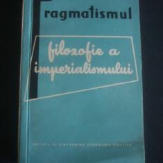 HARRY K. WELLS - PRAGMATISMUL FILOZOFIE A IMPERIALISMULUI - Filosofie