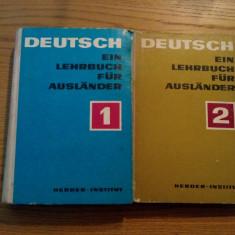 DEUTSCH EIN LEHRBUCH FUR AUSLANDER - 2 vol., Leipzig, 1970, 615+363 p. - Curs Limba Germana