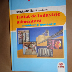 Tratat de industrie alimentara- Constantin Banu - Carti Industrie alimentara