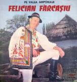 Felician Farcasiu - Pe Valea Ampoiului (Vinyl), VINIL, electrecord
