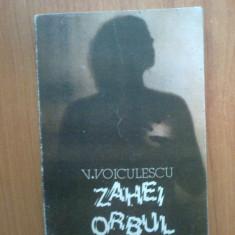 N6 Zahei Orbul - Vasile Voiculescu - Roman, Anul publicarii: 1986