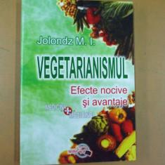 Vegetarianismul efecte nocive si avantaje M. I. Jolondz Bucuresti 2000 - Carte Dietoterapie