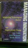 Tidd:Managing Innovation:Integrating Technological,Market&Organizational Change, Alta editura