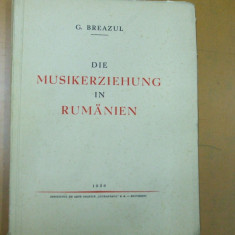 Educatia muzicala in Romania Buc 1936 G. Breazul Die Musikerziehung in Rumanien - Carte veche
