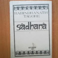 K5 Sadhana - Rabindranath Tagore - Carti Hinduism