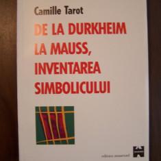 De la Durkheim la Mauss. Inventarea simbolicului - Camille Tarot (2001)