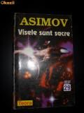 Isaac Asimov - Visele sunt sacre, Isaac Asimov