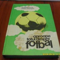 Carte Aproape totul despre fotbal editia 1 1983
