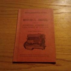 MOTORUL DIESEL - AUTOMOBILE, AUTOCAMIOANE, TRACTOARE si TANCURI - C. Mihaiescu, Alta editura