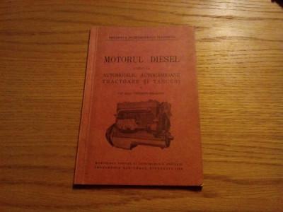 MOTORUL DIESEL - AUTOMOBILE, AUTOCAMIOANE, TRACTOARE si TANCURI - C. Mihaiescu foto