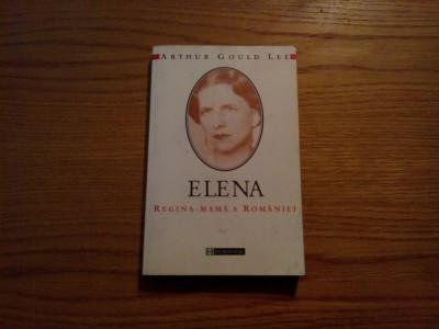 ELENA * REGINA - MAMA A ROMANIEI - Artur Goula Lee - 2000, 263 p. foto