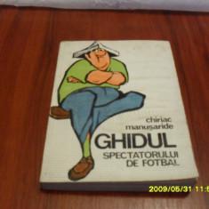 Carte Ghidul spectatorului de fotbal de C. Manusaride
