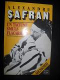 UN TACIUNE SMULS FLACARILOR - MEMORII  Alexandru Safran