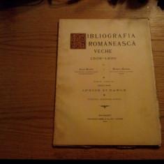 BIBLIOGRAFIA ROMANEASCA VECHE - 1508-830 - Tom II*Fasc. VI *1806-1808 - I. Bianu