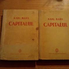 KARL MARX -- CAPITALUL * Critica Economiei Politice -- 2 vol., 1948 - Carte Economie Politica