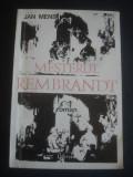 JAN MENS - MESTERUL REMBRANDT