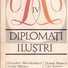 DIPLOMATI ILUSTRI VOLUMUL IV - Istorie
