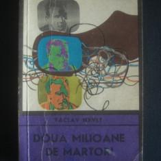 VACLAV NYVLAT - DOUA MILIOANE DE MARTORI