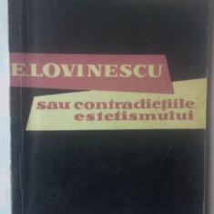 N. TERTULIAN - EUGEN LOVINESCU SAU CONTRADICTIILE ESTETISMULUI - Studiu literar