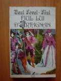 j  Fiul Lui D'Artagnan - Paul Feval