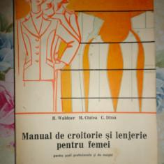 Manual de croitorie si lenjerie pentru femei - H.Waldner, C.Dima, M.Ciutea - Carte design vestimentar