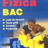 FIZICA BAC - LISTA DE TERMENI, TESTE GRILA, INTREBARI, PROBLEME - RODICA LUCA
