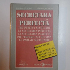 SECRETARA PERFECTA . GHID PRACTIC DE CORESPONDENTA COMERCIALA SI ADMINSITRATIVA de GEORGES VIVIEN, VERONIQUE ARNE, 1995 - Carte Marketing