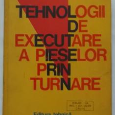 C.Stefanescu, I.Cazacu - Tehnologii de executare a pieselor prin turnare (1981) - Carti Metalurgie
