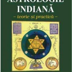 Luciana Marinangeli - Astrologie Indiana. Teorie si Practica - Carte astrologie