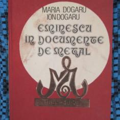 EMINESCU IN DOCUMENTE DE METAL - Maria DOGARU / Ion DOGARU (1991 - CA NOUA!!!)
