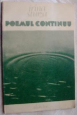 IRINA STURZA - POEMUL CONTINUU (POEME, editia princeps - 1986) foto