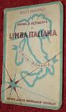 PRIMELE ELEMENTE DE LIMBA ITALIANA - Oreste Marciapiedi carte veche anii 1940