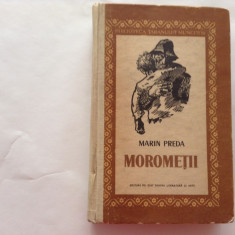 MOROMETII VOL 1 EDITIA A DOUA, CARTONATA, RF4/1 - Roman, Anul publicarii: 1957