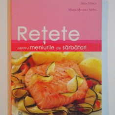 RETETE PENTRU MENIURILE DE SARBATORI de GINA FRINCU, MARIA-MELANIA SARBU, EDITIA A II-A 2008 - Carte Retete traditionale romanesti