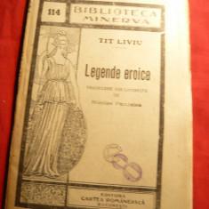 Tit Liviu - Legende Eroice - trad.N.Pandelea -Ed.Bibl. Minerva 114 -interbelica - Carte mitologie