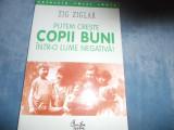 ZIG ZIGLAR - PUTEM CRESTE COPII BUNI INTR-O LUME NEGATIVA